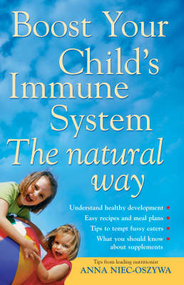 Boost Your Child's Immune System: The Natural Way (Paperback)