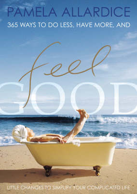 Feel Good: Little Changes to Simplify Your Complicated Life - Sue Hines Book (Paperback)