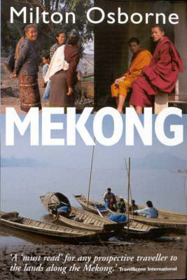 The Mekong: Turbulent Past, Uncertain Future (Paperback)