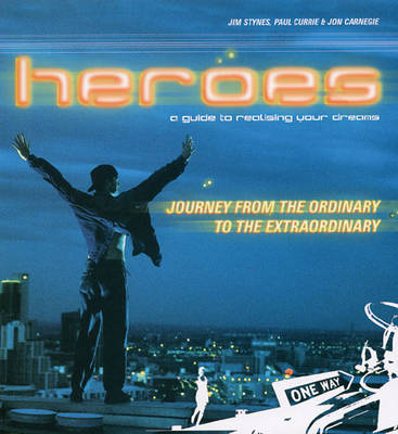 Heroes: A Guide to Realising Your Dreams (Paperback)