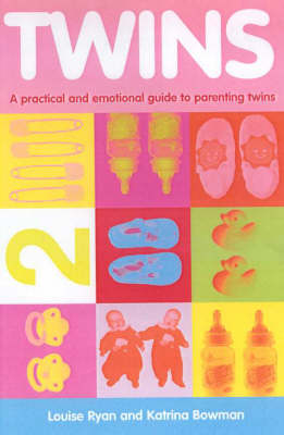 Twins: A Practical and Emotional Guide to Parenting Twins (Paperback)