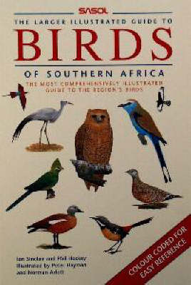 The Larger Illustrated Sasol Guide to Birds of Southern Africa (Paperback)