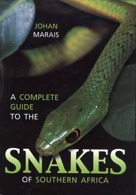 A Complete Guide to the Snakes of Southern Africa (Paperback)