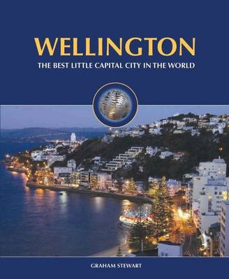 Wellington: The Best Little Capital City in the World (Paperback)