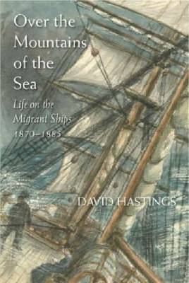 Over the Mountains of the Sea: Life on the Migrant Ships 1870-1885 (Paperback)
