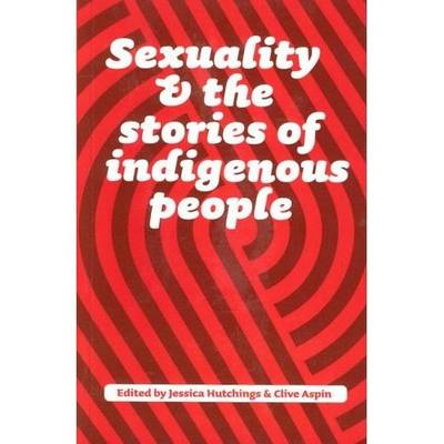 Sexuality and the Stories of Indigenous People (Paperback)
