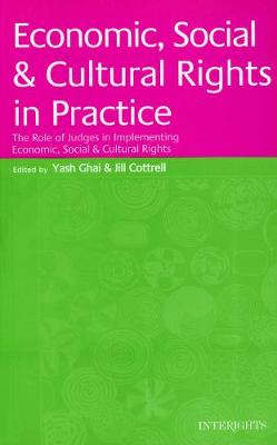 Economic, Social and Cultural Rights in Practice: The Role of Judges in Implementing Economic, Social and Cultural Rights (Paperback)
