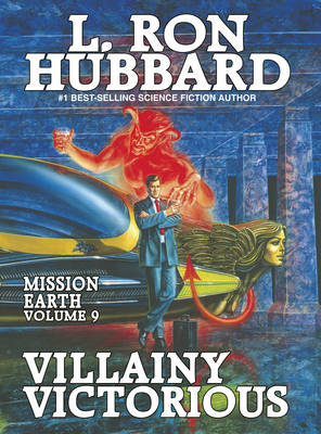 Villainy Victorious - Mission Earth 9 (Hardback)
