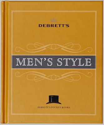 Debrett's Men's Style - Debrett's Pocket Books (Hardback)