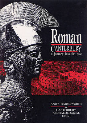 Roman Canterbury: A Journey into the Past (Paperback)