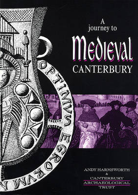 A Journey to Medieval Canterbury (Paperback)