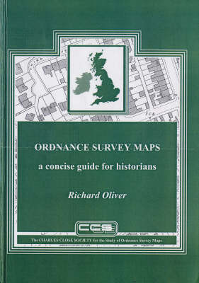 Ordnance Survey Maps: A Concise Guide for Historians (Hardback)
