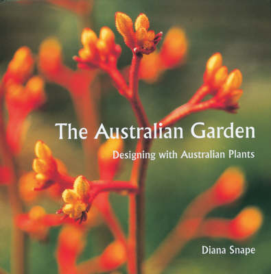 The Australian Garden: Designing with Australian Plants (Hardback)