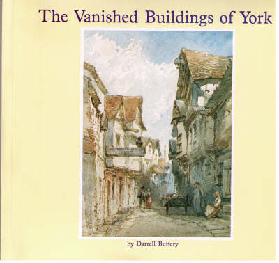 The Vanished Buildings of York (Paperback)