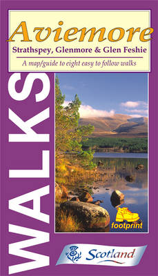 Walks Around Aviemore, Footprint Map: A Map and Guide to Eight Easy to Follow Walks Around Strathspey, Glenmore and Glen Feshie (Sheet map, folded)