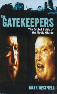 The Gatekeepers: The Global Media Battle to Control Australia's Pay TV (Paperback)