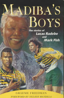 Madiba's Boys: The Stories of Lucas Radebe and Mark Fish (Paperback)