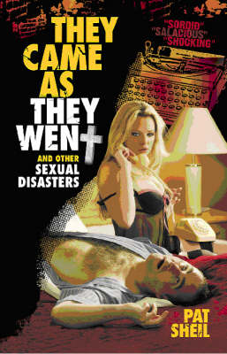 They Came as They Went: And Other Sexual Disasters (Paperback)