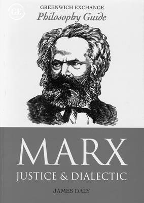 Marx: Justice and Dialectic - Greenwich Exchange Philosophy Guides (Paperback)