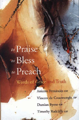 To Praise, to Bless, to Preach (Paperback)
