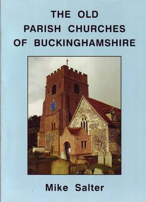 The Old Parish Churches of Buckinghamshire (Paperback)