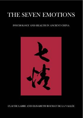 The Seven Emotions: Psychology and Health in Ancient China (Paperback)