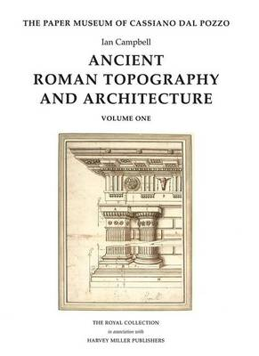 Ancient Roman Topography and Architecture - Paper Museum of Cassiano dal Pozzo pt. 9 (Hardback)