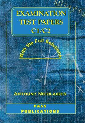 Examination Test Papers C1/C2 with Full Solutions: Papers C1/C2 (Paperback)