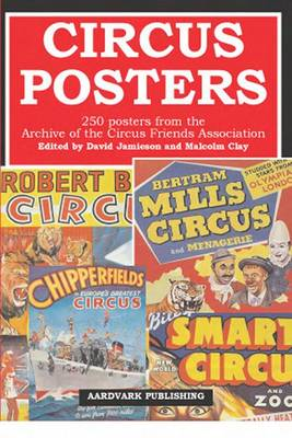 Circus Posters: 250 Posters from the Archive of the Circus Friends Association (Hardback)