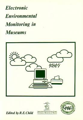 Electronic Environmental Monitoring in Museums - Conservation Monograph S. (Paperback)