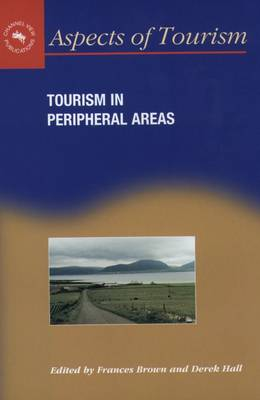Tourism in Peripheral Areas: Case Studies - Aspects of Tourism No. 1 (Hardback)
