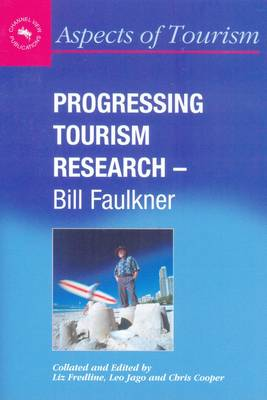 Progressing Tourism Research: Bill Faulkner - Aspects of Tourism No. 9 (Paperback)