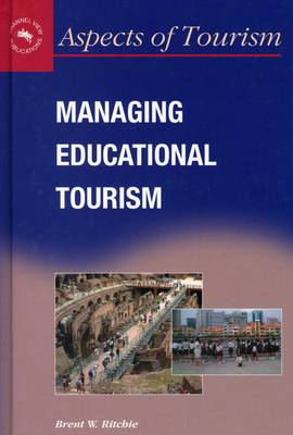 Managing Educational Tourism - Aspects of Tourism Vol 10 (Hardback)