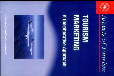 Tourism Marketing: A Collaborative Approach - Aspects of Tourism No.18 (Paperback)