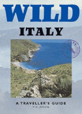 Wild Italy: A Traveller's Guide - Wild Guides (Paperback)
