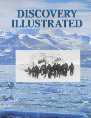 Discovery Illustrated: Pictures from Captain Scott's First Antarctic Expedition - Antarctic (Hardback)
