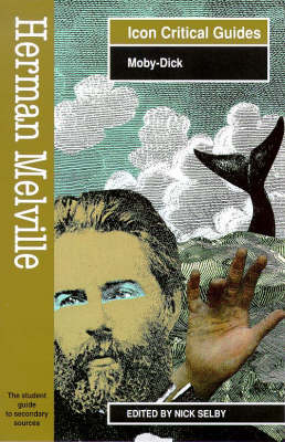 "Herman Melville: ""Moby Dick"" - Icon Reader's Guides to Essential Criticism (Paperback)"