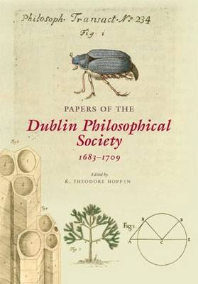Papers of the Dublin Philosophical Society (1683-1709) (Hardback)