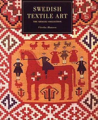 Swedish Textile Art: Traditional Marriage Weavings from Scania - Nasser D. Khalili Collection of Swedish Art (Hardback)