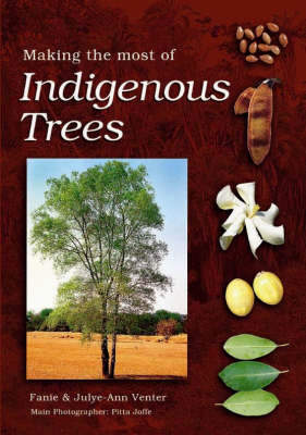 Making the Most of Indigenous Trees (Paperback)