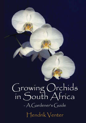 Growing Orchids in South Africa: A Gardener's Guide (Paperback)