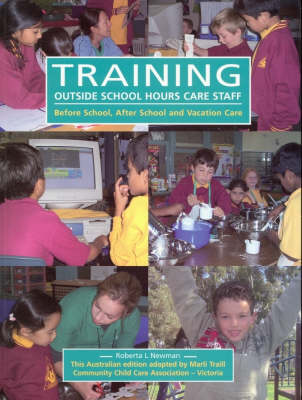 Training Outside School Hours Care Staff: Before School, After School and Vacation Care (Paperback)