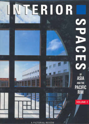 Interior Spaces of Asia and the Pacific Rim: v.1, Pt.2 - International Spaces S. (Hardback)