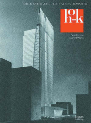 HOK Revisted: Selected and Current Works - Master Architect Series Revisited v. 1 (Hardback)