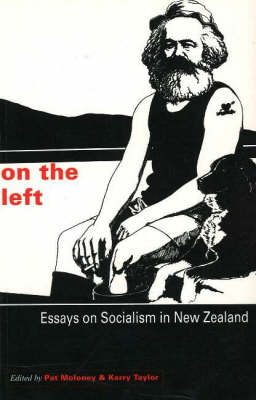 On the Left: Essays on Socialism in New Zealand (Paperback)