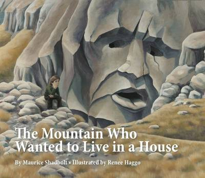 The Mountain Who Wanted to Live in a House (Hardback)