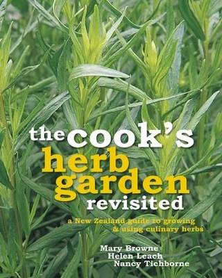 The Cook's Herb Garden Revisited: A New Zealand Guide to Growing and Using Culinary Herbs (Paperback)
