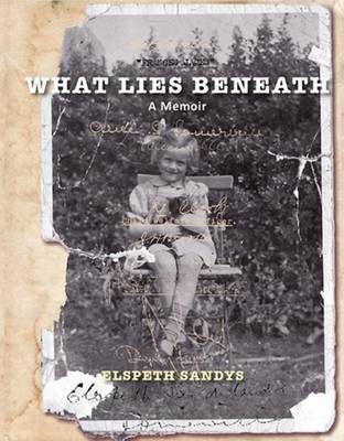 What Lies Beneath: A Memoir (Paperback)
