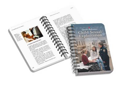 Child Sexual Exploitation Quick Reference: For Healthcare Professionals, Social Service, and Law Enforcement (Spiral bound)