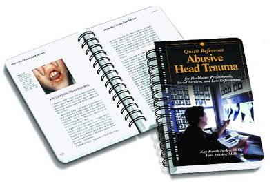 Abusive Head Trauma Quick Reference: for Healthcare Professionals, Social Services and Law Enforcement Professionals (Spiral bound)